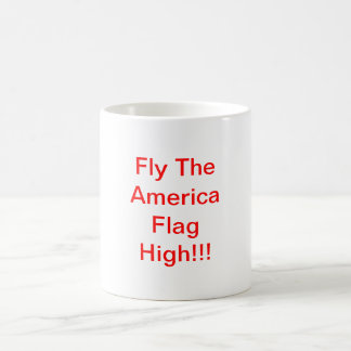 Fly The America Flag High!!! Mug