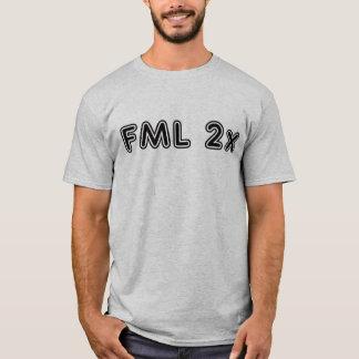 FML 2x T-Shirt