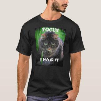 Focus, I Has It T-Shirt