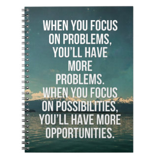 Focus On Possibilities Quote Spiral Notebook