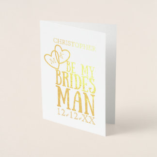 Foil Be My Bridesman Request Folded Greeting Card