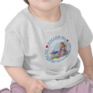 Follow me - I'll take you to Wonderland! Tshirts