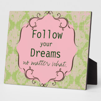 Follow your Dreams Plaque