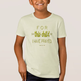 For this child I have prayed, Lime Green Font T-Shirt