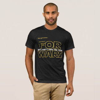 ...For Wars T-Shirt