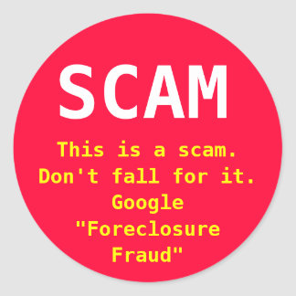 Foreclosure scam sticker.  Fight fraud locally!