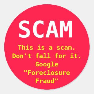 Foreclosure scam sticker.  Fight fraud locally! Classic Round Sticker