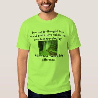 Forest, Two roads diverged in a wood and i have... T Shirt
