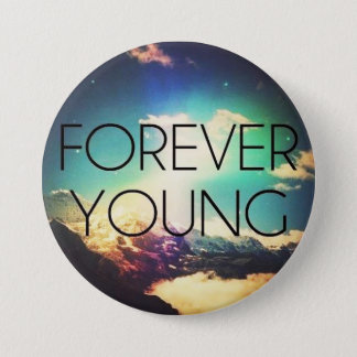FOREVER YOUNG 7.5 CM ROUND BADGE