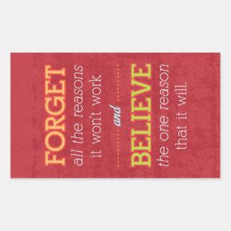 Forget all the reasons it won't work..Motivational Rectangular Sticker