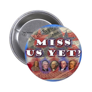 Founding Fathers: Miss Us Yet? 6 Cm Round Badge