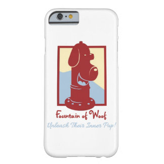 Fountain of Woof - iPhone 6 Barely There Case