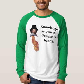 France is bacon. T-Shirt