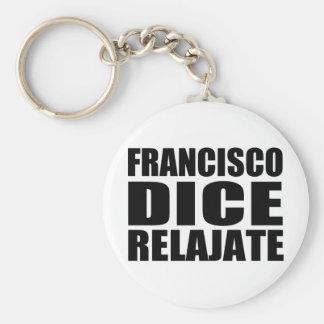 Franciso dice relajate key ring