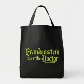 Frankenstein Was The Doctor Tote Bag