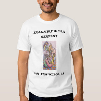FRANNIE,THE SEA SERPENT... T SHIRTS