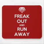 Freak Out Run Away Keep Calm Carry On Mouse Mats
