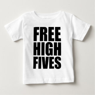 FREE HIGH FIVES BABY T-Shirt