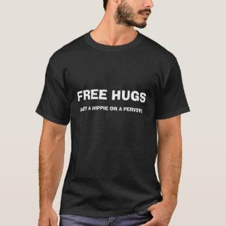 FREE HUGS, (NOT A HIPPIE OR A PERVERT) T-Shirt