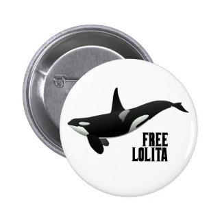 FREE LOLITA 6 CM ROUND BADGE