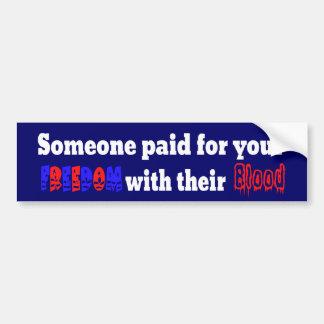 Freedom Has A Price Bumper Sticker
