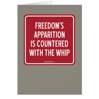 FREEDOM'S APPARITION IS COUNTERED WITH THE WHIP CARD