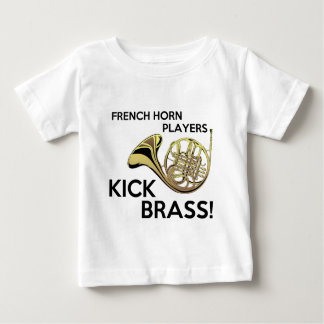 French Horn Players Kick Brass Baby T-Shirt