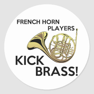 French Horn Players Kick Brass Classic Round Sticker