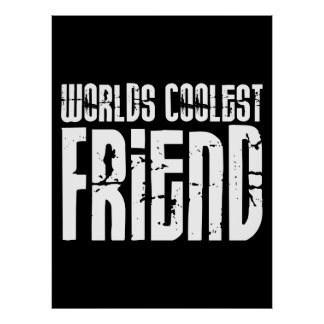 Friends Birthdays Parties : Worlds Coolest Friend Poster