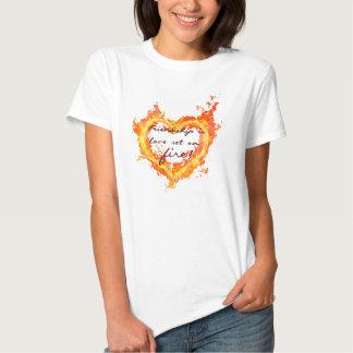 Friendship on Fire T-shirt