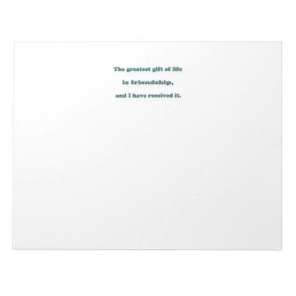Friendship Quote - The greatest gift of life is  … Notepad