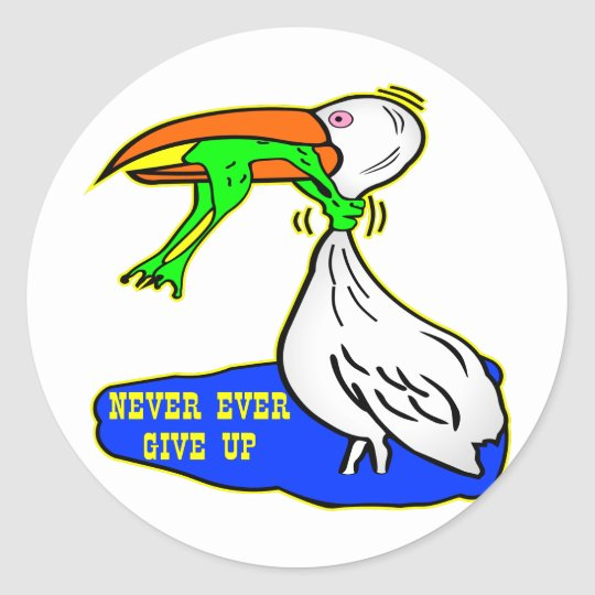 Frog Choking Bird Never Ever Give Up Round Sticker
