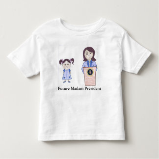 From Girl Power to Madam President Toddler T-Shirt