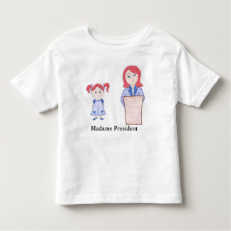 From Girl Power to Madame President Toddler T-Shirt