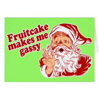 Fruitcake Makes Santa Gassy Card