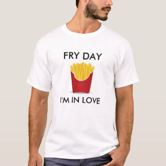 Fry Day I'm In Love Shirt
