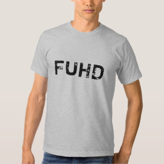 FUHD TSHIRT