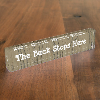 Fun Desk Sign the Buck Stops Here Desk Nameplates