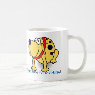 "Fun Fat Dog: ""I'm happy being fat and happy,"" mug"