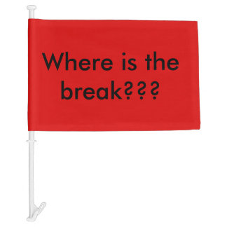 Fun flag for cars, where is the break!