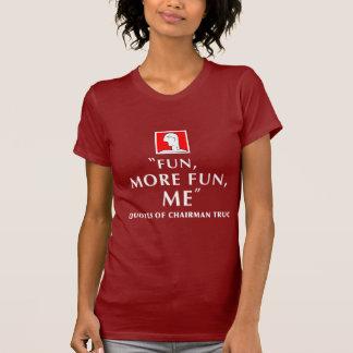 FUN, MORE FUN, ME T-Shirt