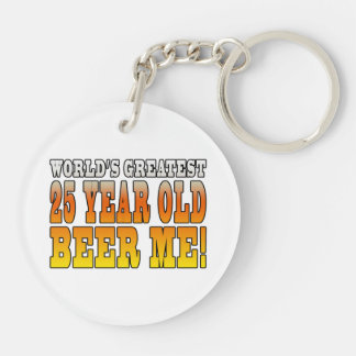 Funny 25th Birthdays : Worlds Greatest 25 Year Old Double-Sided Round Acrylic Key Ring