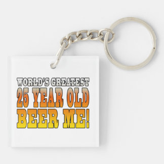 Funny 25th Birthdays : Worlds Greatest 25 Year Old Double-Sided Square Acrylic Key Ring
