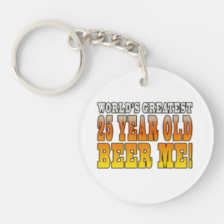 Funny 25th Birthdays : Worlds Greatest 25 Year Old Single-Sided Round Acrylic Key Ring