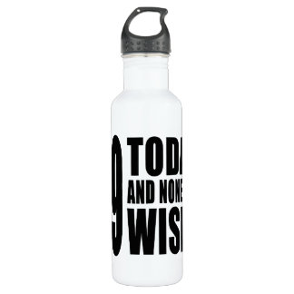 Funny 69th Birthdays : 69 Today and None the Wiser 710 Ml Water Bottle