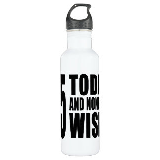 Funny 75th Birthdays : 75 Today and None the Wiser 710 Ml Water Bottle