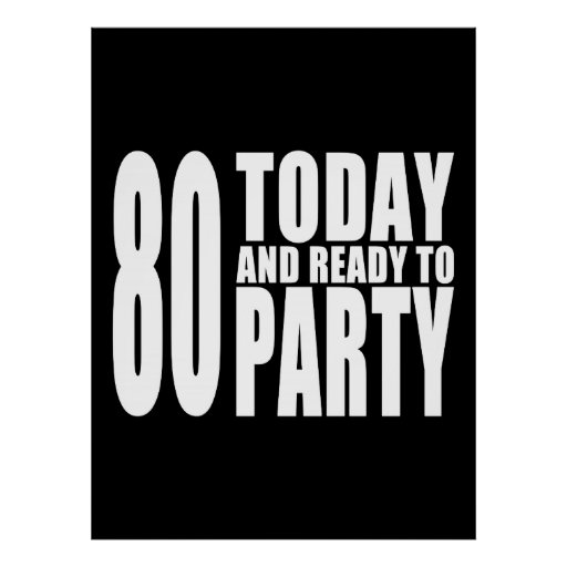 Funny 80th Birthdays : 80 Today and Ready to Party Print