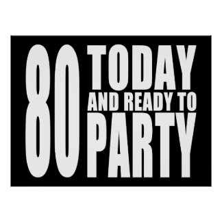 Funny 80th Birthdays 80 Today and Ready to Party Posters