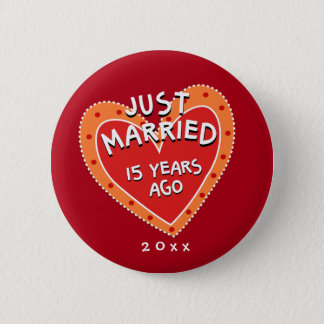 Funny and Romantic 15th Anniversary 6 Cm Round Badge