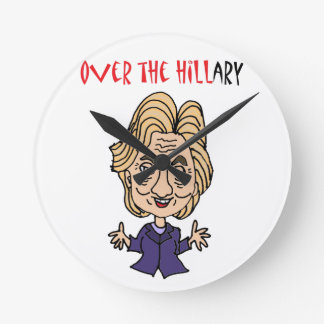 Funny Anti Hillary Clinton Political Art Round Clock